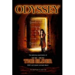 Odyssey, The Definitive Examination of Music from the Elder, Kiss' Cult-Classic Concept Album by Tim McPhate | 9780982253793 | Booktopia Biografie, wspomnienia