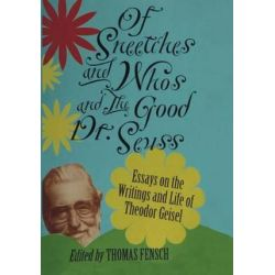 Of Sneetches and Whos and the Good Dr Seuss by Thomas Fensch | 9780997228816 | Booktopia