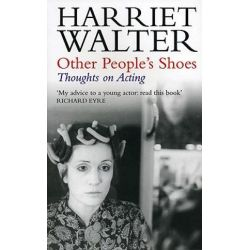 Other People's Shoes, Thoughts on Acting by Harriet Walter | 9781854597519 | Booktopia Biografie, wspomnienia