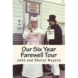 Our Six Year Farewell Tour by John and Sheryl Meyers | 9781975652197 | Booktopia