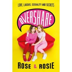 Overshare, Love, Laughs, Sexuality and Secrets by Rose Ellen Dix | 9781409176411 | Booktopia Pozostałe