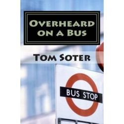 Overheard on a Bus by Tom Soter   9781508444909   Booktopia Biografie, wspomnienia