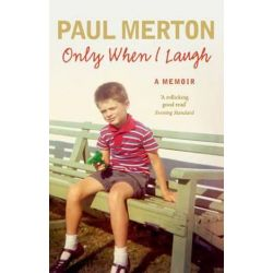 Only When I Laugh, My Autobiography by Paul Merton | 9780091949341 | Booktopia Pozostałe