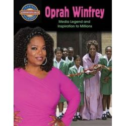 Oprah Winfrey Media Legend and Inspiration, Crabtree Groundbreaker Biographies by Diane Dakers | 9780778725619 | Booktopia