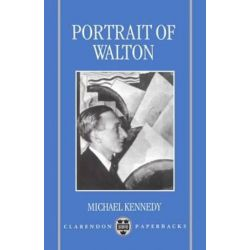 Portrait of Walton, Clarendon Paperbacks by Michael Kennedy   9780198167051   Booktopia