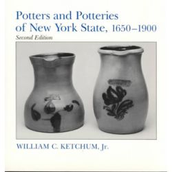 Potters and Potteries of New York State, 1650-1900, New York State Study by William C. Ketchum | 9780815602194 | Booktopia Biografie, wspomnienia