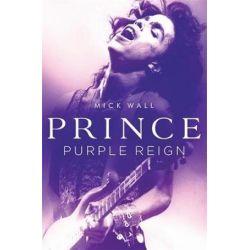 Prince, Purple Reign by Mick Wall | 9781409169215 | Booktopia Biografie, wspomnienia