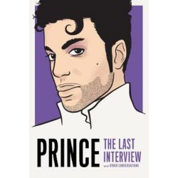 Prince, The Last Interview by Prince | 9781612197456 | Booktopia Pozostałe