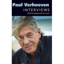 Paul Verhoeven, Interviews by Margaret Barton-Fumo | 9781496810151 | Booktopia