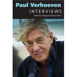 Paul Verhoeven, Interviews by Margaret Barton-Fumo | 9781496818287 | Booktopia