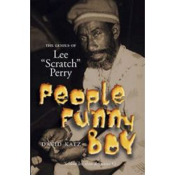 People Funny Boy, The Genius of Lee 'Scratch' Perry by David Katz | 9781846094439 | Booktopia Biografie, wspomnienia