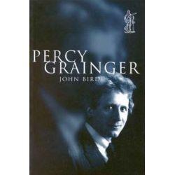 Percy Grainger, BIOGRAPHY by John Bird | 9780868195704 | Booktopia Pozostałe