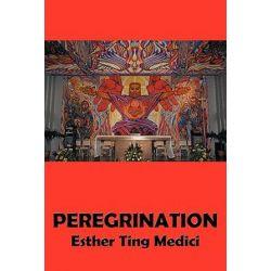 Peregrination, Adele by Esther Ting Medici | 9781463421403 | Booktopia Biografie, wspomnienia