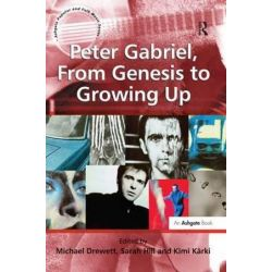 Peter Gabriel, From Genesis to Growing Up, Ashgate Popular and Folk Music Series by Dr Sarah Hill | 9780754665212 | Booktopia Biografie, wspomnienia