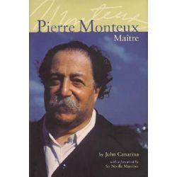 Pierre Monteux, Maitre by John Canarina | 9781574670820 | Booktopia Biografie, wspomnienia