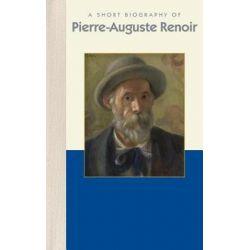 Pierre-Auguste Renoir (Short Bio), A Short Biography by Carol Norcross | 9781944038335 | Booktopia