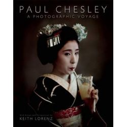 Paul Chesley, A Photographic Voyage by PAUL CHESLEY | 9781939621047 | Booktopia Biografie, wspomnienia