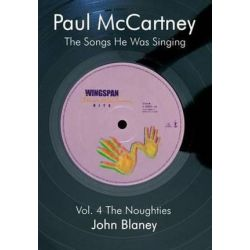 Paul McCartney Paul McCartney, The Noughties The Noughties: Vol.4 Vol.4 by John Blaney | 9780954452858 | Booktopia