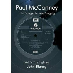 Paul McCartney, The Songs He Was Singin Vol. 2 by John Blaney | 9780954452834 | Booktopia