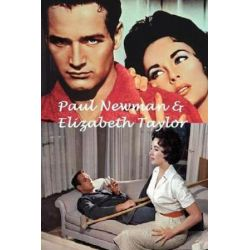 Paul Newman & Elizabeth Taylor, Cleopatra & the Hustler! by S King | 9781981158027 | Booktopia