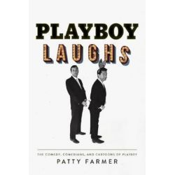 Playboy Laughs, The Comedy, Comedians, and Cartoons of Playboy by Patty Farmer | 9780825308437 | Booktopia