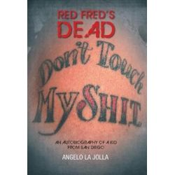 Red Fred's Dead by Angelo La Jolla | 9781525507281 | Booktopia