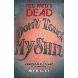 Red Fred's Dead by Angelo La Jolla | 9781525507298 | Booktopia