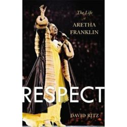 Respect, The Life of Aretha Franklin by David Ritz | 9780316196819 | Booktopia Pozostałe