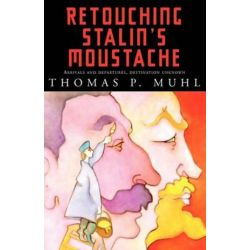 Retouching Stalin's Moustache by Thomas Muhl | 9781401072315 | Booktopia