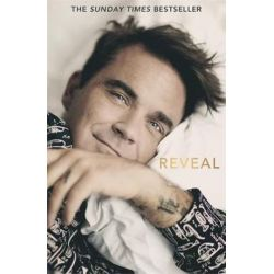 Reveal, Robbie Williams by Chris Heath | 9781911600275 | Booktopia Biografie, wspomnienia