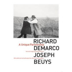 Richard Demarco & Joseph Beuys, A Unique Partnership by Richard Demarco | 9781910745595 | Booktopia Pozostałe