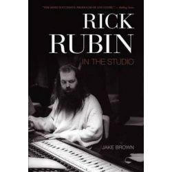 Rick Rubin, In the Studio by Jake Brown | 9781550228755 | Booktopia