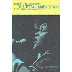 Rage to Survive, The Etta James Story by David Ritz | 9780306812620 | Booktopia