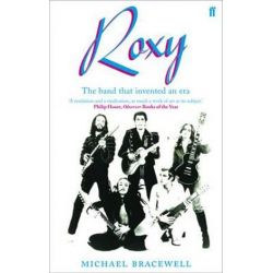 Re-make/Re-model, Art, Pop, Fashion and the making of Roxy Music, 1953-1972 by Michael Bracewell | 9780571229864 | Booktopia