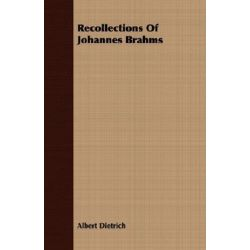 Recollections of Johannes Brahms by Albert Dietrich | 9781406748710 | Booktopia Pozostałe