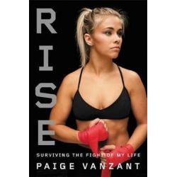 Rise, Surviving the Fight of My Life by Paige VanZant | 9780316472265 | Booktopia