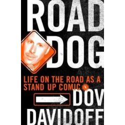 Road Dog, Life and Reflections from the Road as a Standup Comic by Dov Davidoff | 9781250038074 | Booktopia
