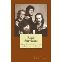 Road Survivors, True Confessions from a Band on the Road by Professor George Garrett | 9781453708880 | Booktopia