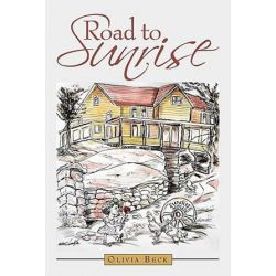 Road to Sunrise by Olivia Beck | 9781456731250 | Booktopia