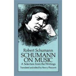 Robert Schumann: Selection from the Writings, Schumann on Music - A Selection from the Writings by Robert Schumann | 9780486257488 | Booktopia Biografie, wspomnienia