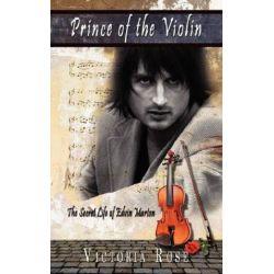 Prince of the Violin, The Secret Life of Edvin Marton by Victoria Rose | 9781434376428 | Booktopia Biografie, wspomnienia