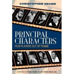 Principal Characters, Film Players Out of Frame by Christopher Neame | 9780810856837 | Booktopia Biografie, wspomnienia
