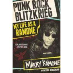 Punk Rock Blitzkrieg, My Life as A Ramone by Marky Ramone | 9781786062864 | Booktopia