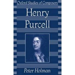 Purcell, Oxford Studies of Composers by Peter Holman | 9780198163411 | Booktopia