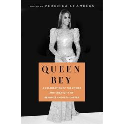 Queen Bey, A Celebration of the Power and Creativity of Beyonce Knowles-Carter by Veronica Chambers | 9781250200525 | Booktopia
