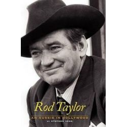 Rod Taylor, An Aussie in Hollywood by Stephen Vagg | 9781593935115 | Booktopia Biografie, wspomnienia