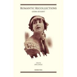 Romantic Recollections by Lydia Kyasht | 9781906830205 | Booktopia Pozostałe