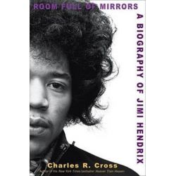 Room Full of Mirrors, A Biography of Jimi Hendrix by Charles R Cross   9781401300289   Booktopia Biografie, wspomnienia