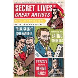 Secret Lives Of Great Artists, Secret Lives by Elizabeth Lunday | 9781594742576 | Booktopia Biografie, wspomnienia