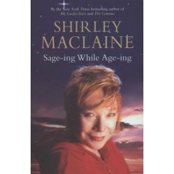 Sage-ing While Age-ing by Shirley MacLaine | 9781847392046 | Booktopia Pozostałe
